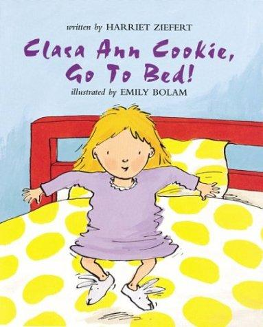 Clara Ann Cookie go to bed! by Jean Little