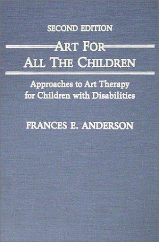 Art for all the children by Anderson, Frances E.