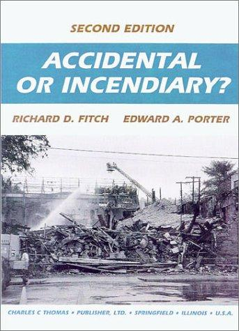 Accidental or incendiary? by Richard D. Fitch