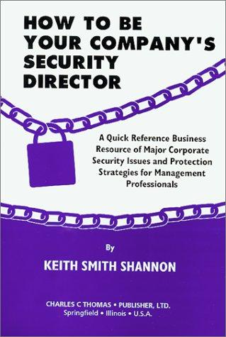 How to Be Your Company's Security Director by Keith Smith Shannon