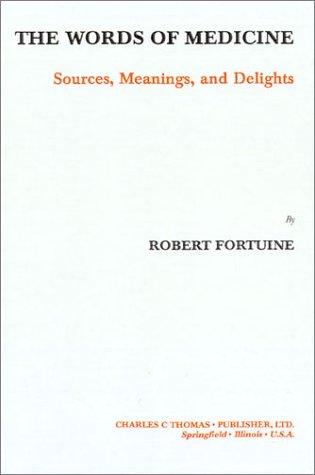 The Words of Medicine by Robert Fortuine