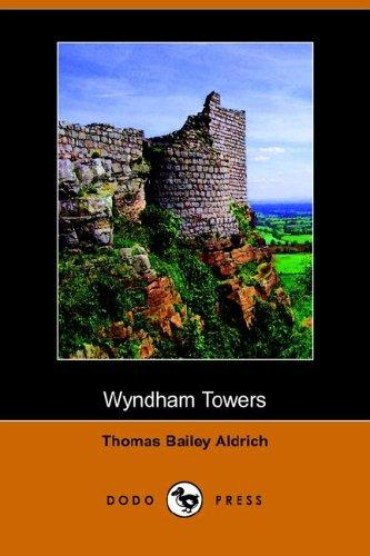 Wyndham Towers by Thomas Bailey Aldrich
