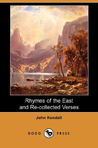 Rhymes of the East and Re-collected Verses (Dodo Press)