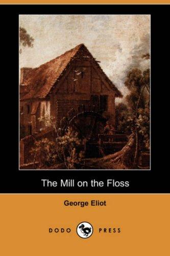 The Mill on the Floss (Dodo Press) by George Eliot