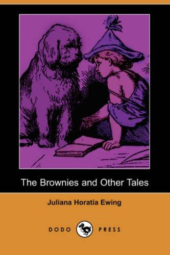The Brownies and Other Tales by Juliana Horatia Gatty Ewing