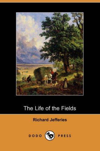 The Life of the Fields (Dodo Press)