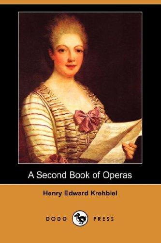 A Second Book of Operas (Dodo Press)