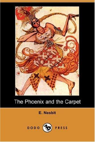 The Phoenix and the Carpet (Dodo Press) by Edith Nesbit