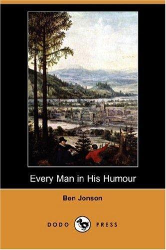 Every Man in His Humour (Dodo Press)