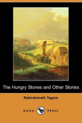 The Hungry Stones and Other Stories (Dodo Press) by Rabindranath Tagore