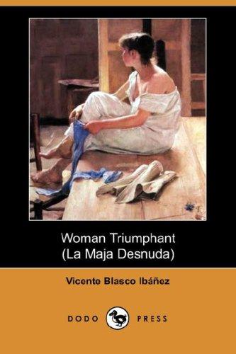 Woman Triumphant by Vicente Blasco Ibáñez