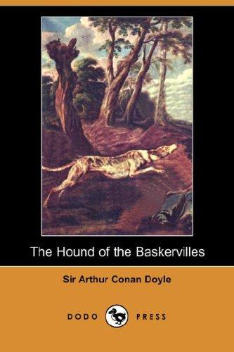 The Hound of the Baskervilles (Dodo Press) by Sir Arthur Conan Doyle