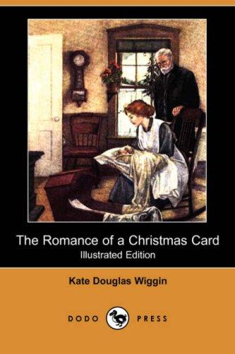 The Romance of a Christmas Card (Illustrated Edition) (Dodo Press)