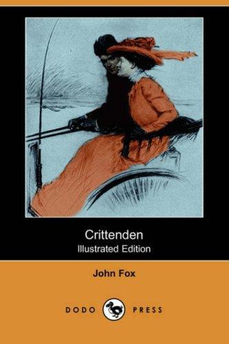 Crittenden (Illustrated Edition) (Dodo Press)