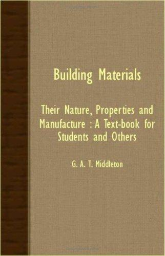 Building materials, their nature, properties and manufacture by G. A. T. Middleton